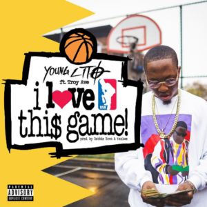 young-lito-troy-ave-i-love-this-game
